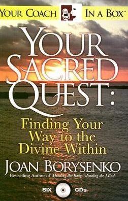 Your Sacred Quest: Finding Your Way to the Divine Within