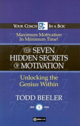 The 7 Hidden Secrets of Motivation: Unlocking the Genius Within