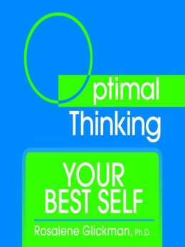 Your Best Self: With Optimal Thinking