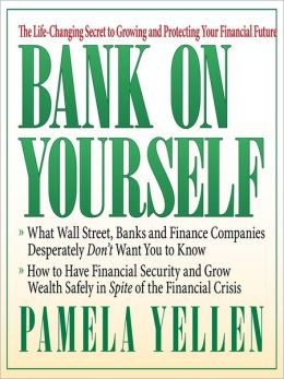 Bank On Yourself: The Life-Changing Secret to Growing and Protecting Your Financial Future