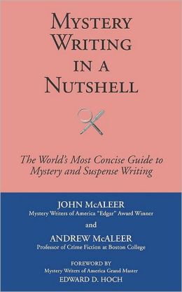 Mystery Writing in A Nutshell: The World's Most Concise Guide to Crime and Suspense Writing
