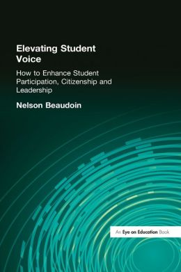 Elevating Student Voice: How to Enhance Student Participation, Citizenship and Leadership