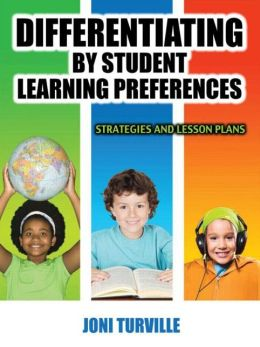 Differentiating By Student Learning Preferences: Strategies & Lesson Plans