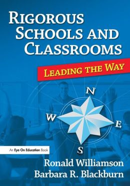Rigorous Schools and Classrooms: Leading the Way
