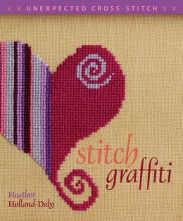 Stitch Graffiti: Unexpected Cross-Stitch