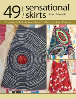 49 Sensational Skirts: Creative Embellishment Ideas for One-of-a-Kind Designs