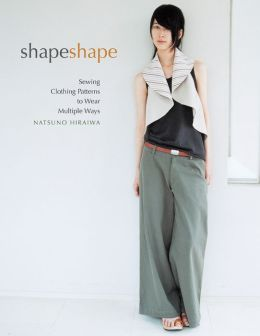 Shape Shape: Sewing Clothing Patterns to Wear Multiple Ways