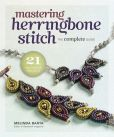 Book Cover Image. Title: Mastering Herringbone Stitch:  The Complete Guide, Author: Melinda Barta