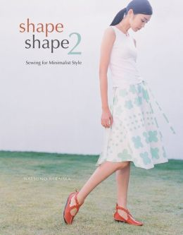 Shape Shape 2: Sewing for Minimalist Style