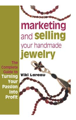 Marketing and Selling Your Handmade Jewelry (PagePerfect NOOK Book)