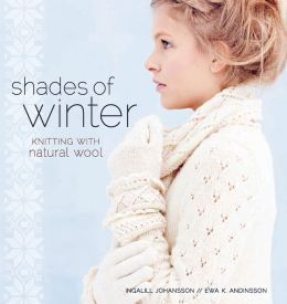 Shades of Winter: Knitting with Natural Wool (PagePerfect NOOK Book)