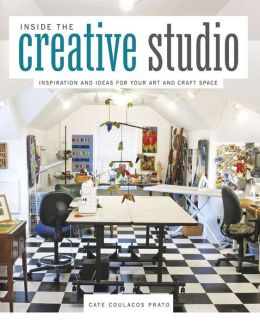 Inside the Creative Studio: Inspiration and Ideas for Your Art and Craft Space (PagePerfect NOOK Book)