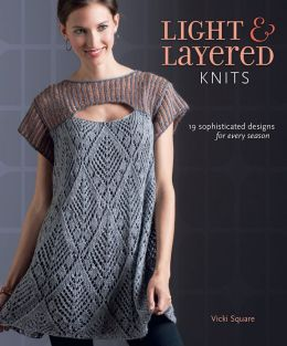 Light and Layered Knits: 19 Sophisticated Designs for Every Season (PagePerfect NOOK Book)