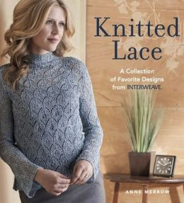 Knitted Lace: A Collection of Favorite Designs from Interweave (PagePerfect NOOK Book)