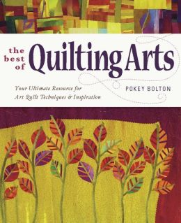 The Best of Quilting Arts: Your Ultimate Resource for Art Quilt Techniques and Inspiration (PagePerfect NOOK Book)