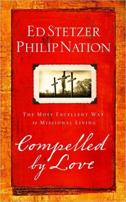 Compelled by Love: The Most Excellent Way to Missional Living