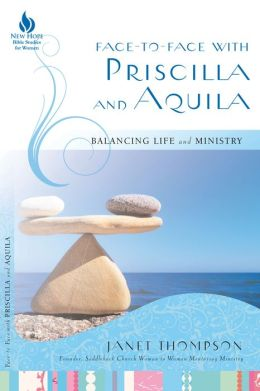 Face-to-Face with Priscilla and Aquila: Balancing Life and Ministry