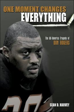 One Moment Changes Everything: The All-America Tragedy of Don Rogers