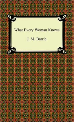 What Every Woman Knows