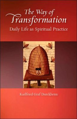 Way of Transformation: Daily Life as Spiritual Practice