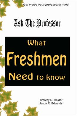 Ask the Professor: What Freshmen Need to Know