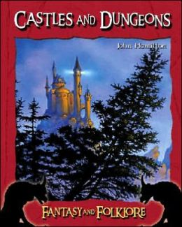 Castles and Dungeons (Fantasy and Folklore Series)