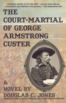 The Court-Martial Of George Armstrong Custer