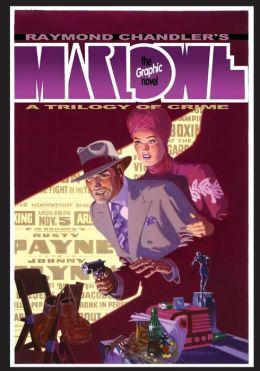 Raymond Chandler's Marlowe: The Authorized Philip Marlowe Graphic Novel