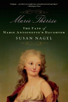 Marie-Therese: The Fate of Marie Antoinette's Daughter