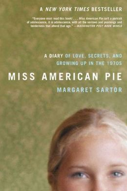 Miss American Pie: A Diary of Love, Secrets, and Growing up in the 1970s