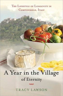 A Year in the Village of Eternity: The Lifestyle of Longevity in Campodimele, Italy