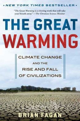 Great Warming: Climate Change and the Rise and Fall of Civilizations