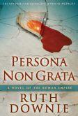 Persona Non Grata (Gaius Petreius Ruso Series #3)