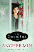 Book Cover Image. Title: The Cooked Seed:  A Memoir, Author: Anchee Min