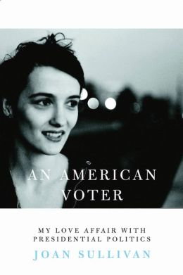 An American Voter: My Love Affair with Presidential Politics