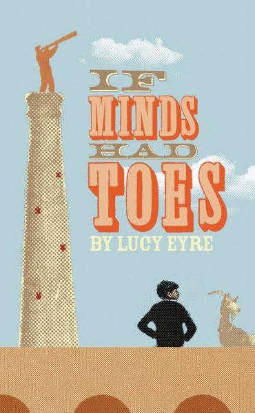 If Minds Had Toes: A Novel