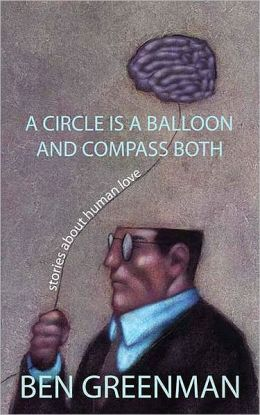 A Circle is a Balloon and a Compass Both: Stories about Human Love