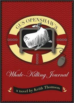 Gus Openshaws Whale Killing Journal