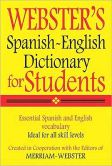 Book Cover Image. Title: Webster's Spanish-English Dictionary for Students, Author: Merriam-Webster, Inc.