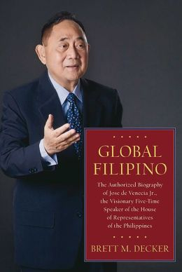 Global Filipino: The Authorized Biography of Jose de Venecia