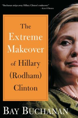 The Extreme Makeover of Hillary (Rodham) Clinton