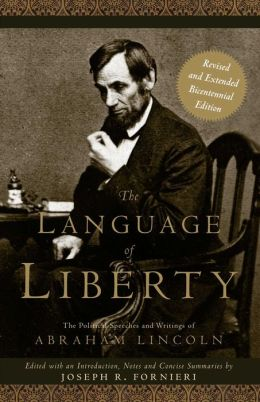 The Language of Liberty: The Political Speeches and Writings of Abraham Lincoln