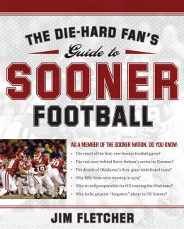 Die-Hard Fan's Guide to Sooner Football