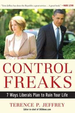 Control Freaks: 7 Ways Liberals Plan to Ruin Your Life
