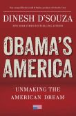 Book Cover Image. Title: Obama's America:  Unmaking the American Dream, Author: Dinesh D'Souza