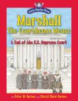 Book Cover Image. Title: Marshall, the Courthouse Mouse:  A Tail of the U. S. Supreme Court, Author: Peter W. Barnes