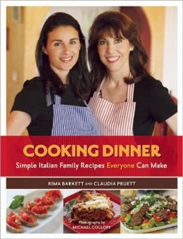 Cooking Dinner: Simple Italian Family Recipes Everyone Can Make
