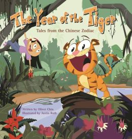 The Year of the Tiger (Tales from the Chinese Zodiac Series)