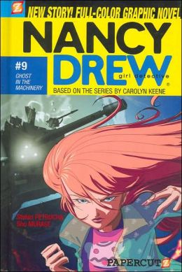 Ghost in the Machinery (Nancy Drew Graphic Novel Series #9)