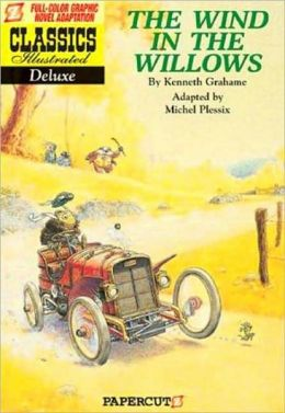 The Wind in the Willows (Papercutz Classics Illustrated Series)